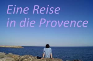 Eine Reise in die Provence